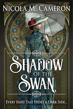 Shadow of the Swan by Nicola M. Cameron