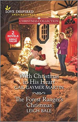With Christmas in His Heart & The Forest Ranger's Christmas by Gail Gaymer Martin, Leigh Bale