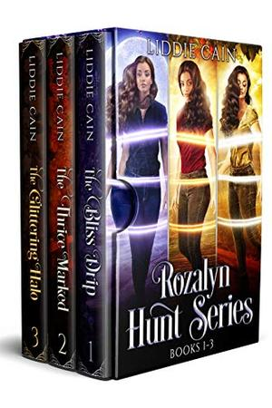 The Rozalyn Hunt Series: Completed RH Paranormal Romance Trilogy by Liddie Cain