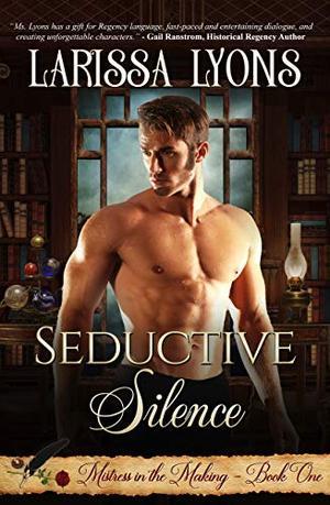 Seductive Silence by Larissa Lyons