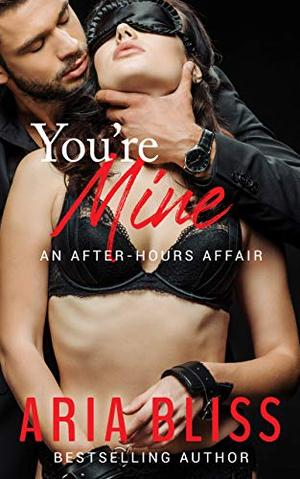 You're Mine by Aria Bliss