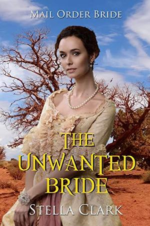 The Unwanted Bride by Stella Clark