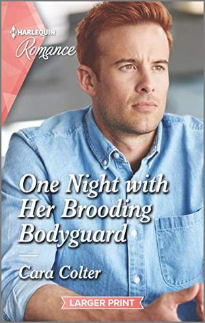 One Night with Her Brooding Bodyguard (Cinderellas in the Palace) by Cara Colter