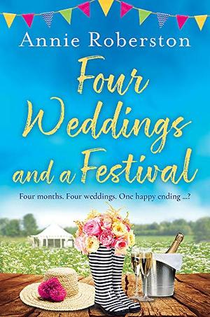 Four Weddings and a Festival by Annie Robertson