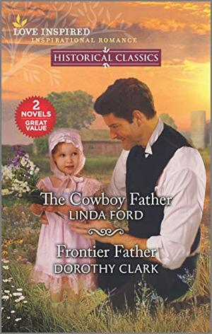 The Cowboy Father & Frontier Father by Linda Ford, Dorothy Clark