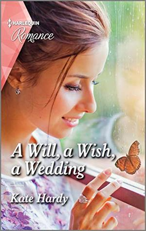 A Will, a Wish, a Wedding (Harlequin Romance) by Kate Hardy