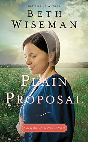 Plain Proposal (A Daughters of the Promise Novel) by Beth Wiseman