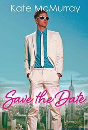 Save the Date by Kate McMurray