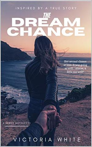 The Dream Chance by Victoria White