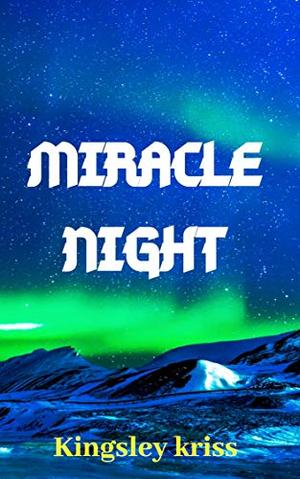 Miracle Night by Kingsley Kriss