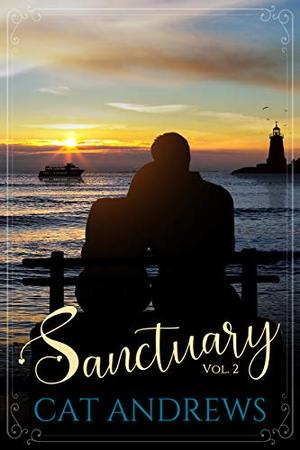 Sanctuary: Volume 2 by Cat Andrews