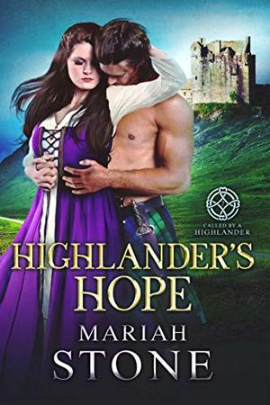 Highlander's Hope: A Scottish Historical Time Travel Romance by Mariah Stone