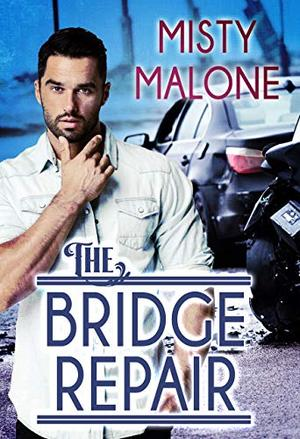 The Bridge Repair by Misty Malone
