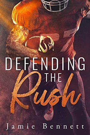 Defending the Rush by Jamie Bennett