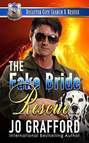 The Fake Bride Rescue: A K9 Handler Romance by Jo Grafford