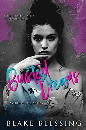 Busted Dreams by Blake Blessing