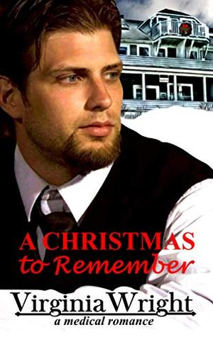 A Christmas to Remember: Dr. Shane, in a Heartwarming, Christmas Medical Romance Novel by Virginia Wright