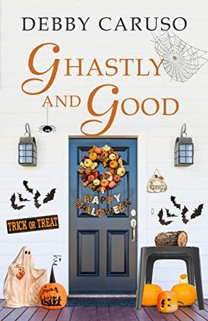 Ghastly and Good (Merry Hanukkah Series Short) by Debby Caruso
