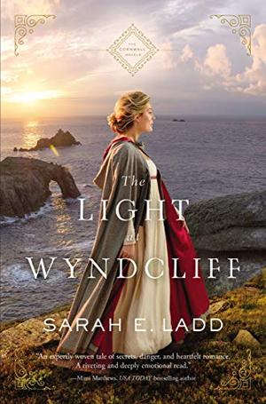 The Light at Wyndcliff (The Cornwall Novels) by Sarah E. Ladd