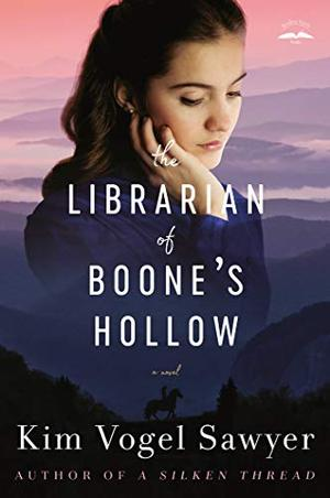 The Librarian of Boone's Hollow: A Novel by Kim Vogel Sawyer