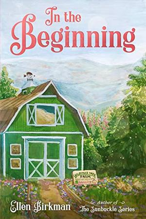 In the Beginning (The Sunbuckle Series) by Ellen Birkman