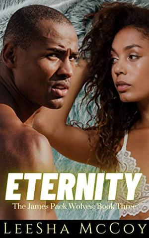 Eternity: A Paranormal Shifter Romance by LeeSha McCoy