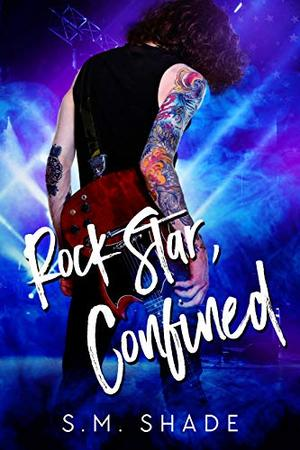 Rock Star, Confined by S.M. Shade