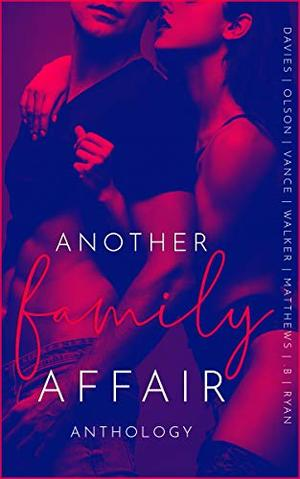 Another Family Affair: An Extreme Taboo Anthology by A.A. Davies, Yolanda Olson, Ally Vance, J.M. Walker, Faith Ryan, C.L. Matthews, Charity B.