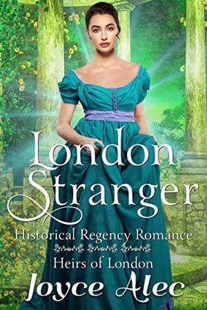 London Stranger: Historical Regency Romance by Joyce Alec