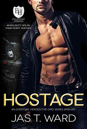 Hostage: An Everyday Heroes World Novel (The Everyday Heroes World) by Jas T. Ward