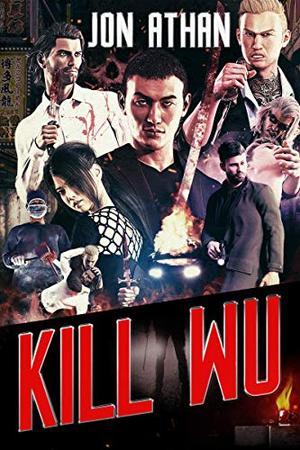 Kill Wu by Jon Athan