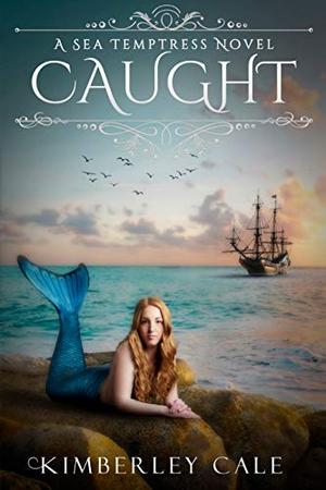 Caught - A Mermaid Romance by Kimberley Cale