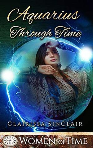 Aquarius in Time: Only Time Will Tell by Clairissa SinClair