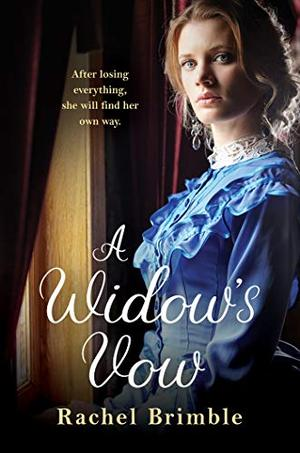A Widow's Vow: a heart-wrenching, ultimately uplifting saga by Rachel Brimble