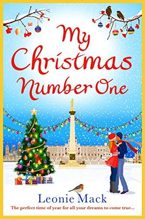 My Christmas Number One: The perfect uplifting festive romance for 2020 by Leonie Mack