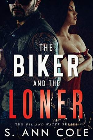 The Biker and the Loner by S. Ann Cole