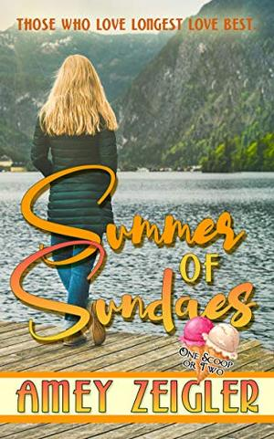 Summer of Sundaes (One Scoop or Two) by Amey Zeigler