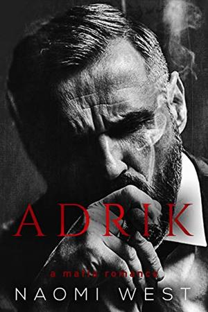 Adrik: A Dark Mafia Romance by Naomi West