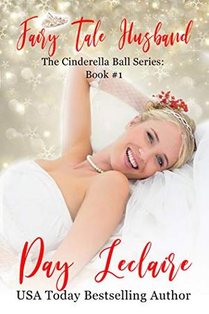 Fairy Tale Husband : The Cinderella Ball Series by Day Leclaire