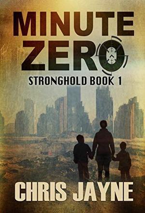 Minute Zero by Chris Jayne