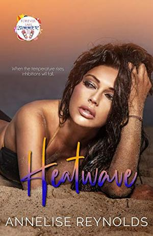 Heatwave by Annelise Reynolds, Tracie Douglas, Vanessa Kelly