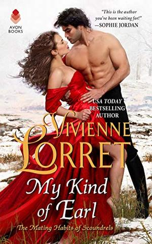 My Kind of Earl (The Mating Habits of Scoundrels) by Vivienne Lorret