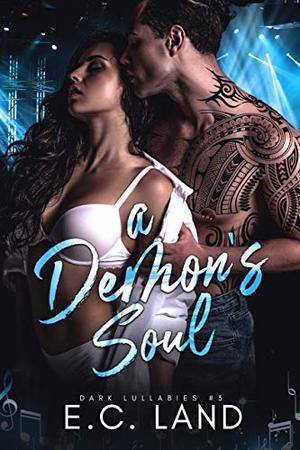 A Demon's Soul: A Devil's Riot MC Crossover by E.C. Land