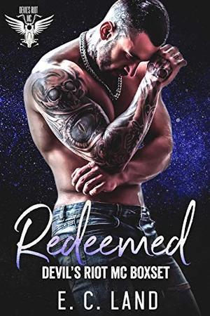 Redeemed: A Devil's Riot MC Boxset by E.C. Land