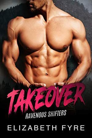 Takeover by Elizabeth Fyre