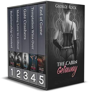 The Cabin Getaway: The Complete Series by George Rock