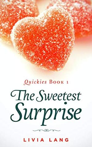 The Sweetest Surprise by Livia Lang
