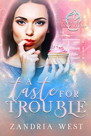 A Taste for Trouble by Zandria West