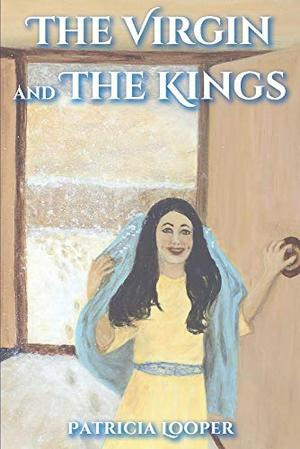 The Virgin and The Kings by Patricia Looper