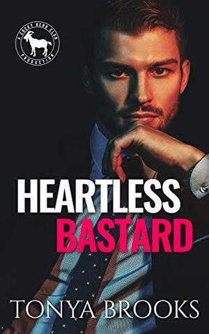 Heartless Bastard : A Hero Club Novel by Tonya Brooks